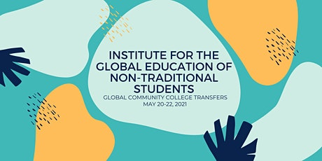 Institute for the Global Education of Non-Traditional Students Tickets