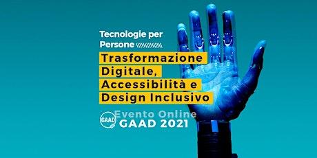GAAD 2021: Trasformazione Digitale, Accessibilità e Design Inclusivo biglietti