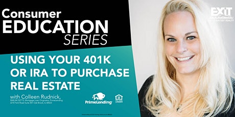 Consumer Education Series: Using A 401K or IRA for Purchasing Real Estate tickets