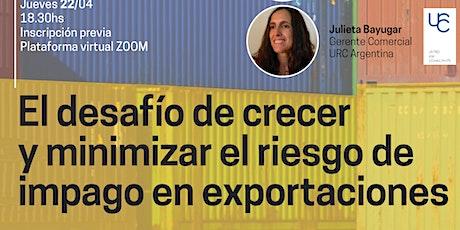 El Desafío de Crecer y Minimizar el Riesgo de Impago en Exportaciones. entradas