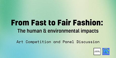 From Fast to Fair Fashion: the human and environmental impacts tickets