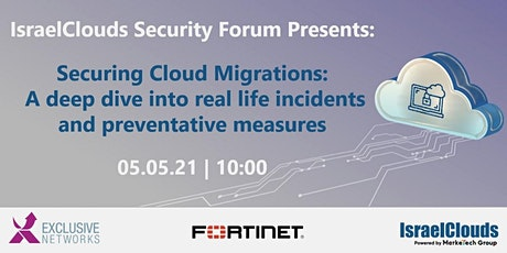 IsraelClouds Security Forum Presents: Securing Cloud Migrations tickets