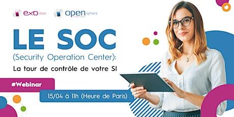 Le SOC (Security Operation Center) : La tour de contrôle de votre SI billets