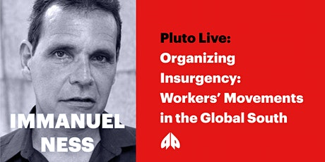 Organizing Insurgency: Workers' Movements in the Global South tickets