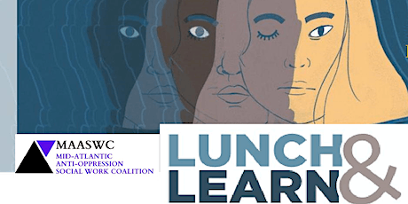 Mid-Atlantic's Anti-Oppression  Social Work Coalition - Lunch & Learn Event tickets