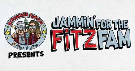Kitchener Famous Presents: Jammin' for the Fitz Fam tickets
