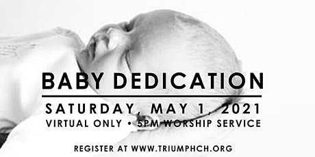 TRIUMPH'S VIRTUAL BABY  DEDICATION tickets