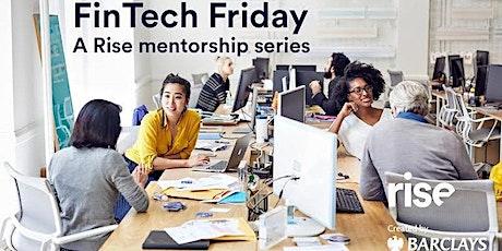 FinTech Friday - Rise Mentorship Series tickets