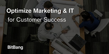 Optimize Marketing and IT for Customer Success tickets