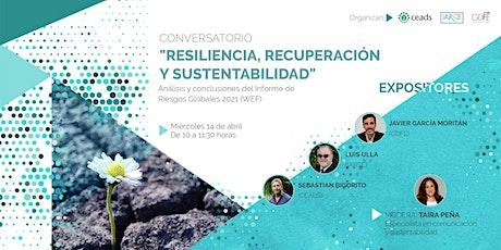"""Conversatorio """"Resiliencia, recuperación y sustentabilidad"""" entradas"""