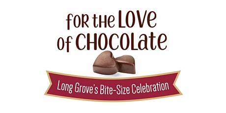 For the Love of Chocolate- Long Grove's Bite-Size Celebration tickets