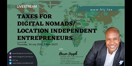 (LIVESTREAM) Taxes for Digital Nomads/Location Independent Entrepreneurs tickets