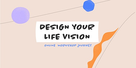 Design Your Life Vision tickets