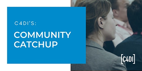 Community Catchup   C4DI tickets