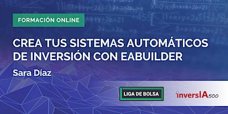 Crea tus sistemas automáticos de inversión con EABuilder entradas