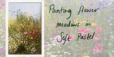 Painting flower meadows in Soft Pastel Workshop tickets
