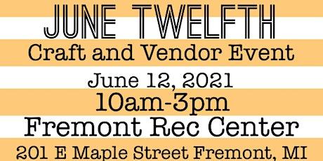 June Twelfth Craft and Vendor Event tickets