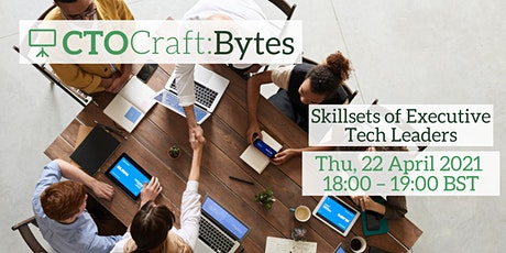 CTO Craft Bytes - Skillsets of Executive Tech Leaders tickets
