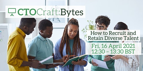 CTO Craft Bytes - How to Recruit and Retain Diverse Talent tickets