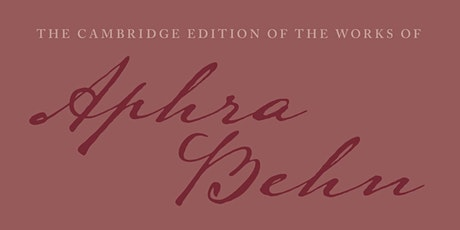 The Cambridge Edition of the Works of Aphra Behn: volume IV launch tickets