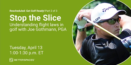 Get Golf Ready!  Stop the Slice: Understanding Flight Laws tickets