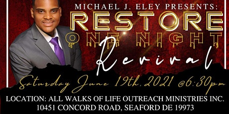 Restore One Night Revival w/ Minister Michael J. Eley tickets