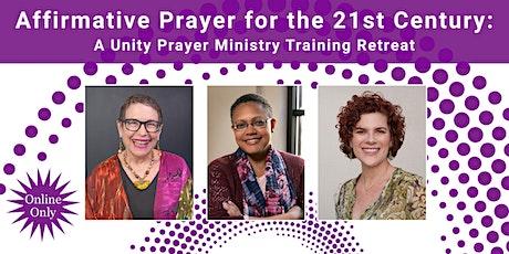 Affirmative Prayer for the 21st Century: A Unity Prayer Ministry Retreat bilhetes