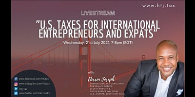 (LIVESTREAM) U.S. TAXES FOR INTERNATIONAL ENTREPRENEURS AND EXPATS