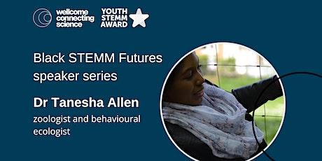 Black STEMM Futures: Dr Tanesha Allen tickets