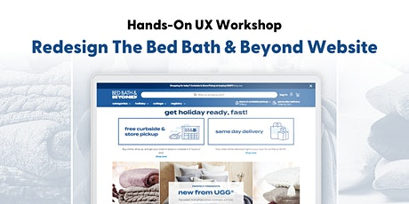 Redesign The Bed Bath & Beyond Website: Hands-On UX Workshop tickets