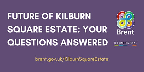 Future of Kilburn Square Estate: your questions answered tickets