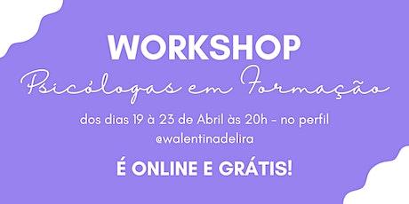 Workshop Psicólogas em Formação bilhetes