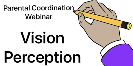 Vision Perception - Parental Coordination Webinar tickets