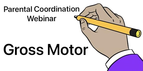 Gross Motor - Parental Coordination Webinar tickets