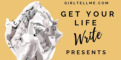 Get Your Life Write: The Writing Series tickets