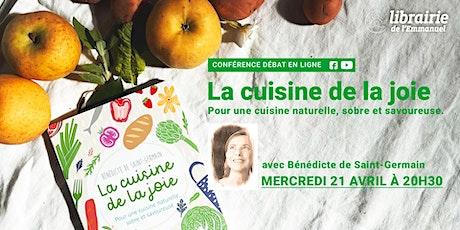 """Conférence """"La Cuisine de la Joie"""" avec Bénédicte de Saint-Germain billets"""