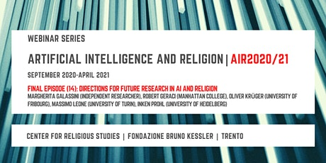 Artificial Intelligence and Religion – AIR2020/21,  Final episode (14th) biglietti