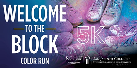 Welcome to the Block: San Jacinto College 5k Color Run tickets