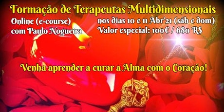 CURSO ONLINE DE TERAPIA MULTIDIMENSIONAL a 10 e 11 Abr'21 c/ Paulo Nogueira ingressos