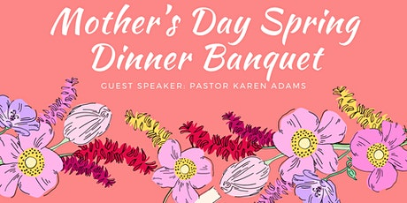 Mother's Day Spring Dinner Banquet tickets