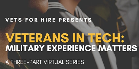 Vets for Hire presents: Veterans in Tech - Military Experience Matters tickets