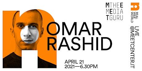 Omar Rashid | Meet the Media Guru biglietti
