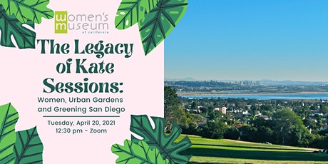 The Legacy of Kate Sessions: Women, Urban Gardens and Greening San Diego tickets