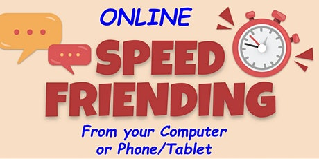 ONLINE speed Friending all ages tickets