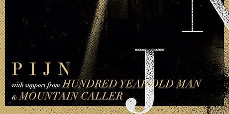 PIJN / Hundred Year Old Man / Mountain Caller - Edinburgh tickets