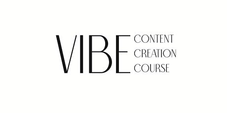 VIBE - Content Creation Course tickets