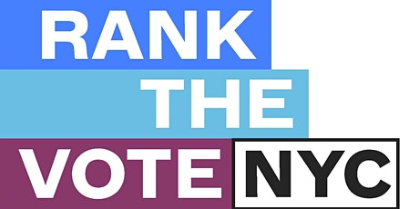 Ranked Choice Voting NYC and the June 2021 Primary Election tickets