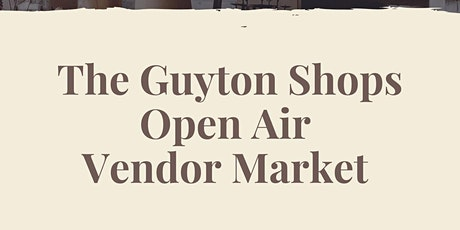 The Guyton Shops Open Air Vendor Market tickets