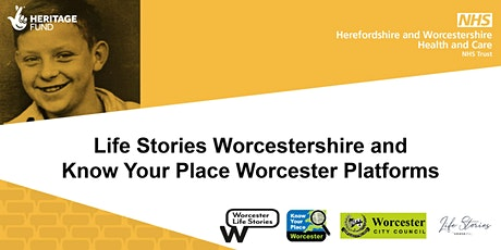 Life Stories Worcestershire & Know Your Place Worcester Platform  Launch tickets