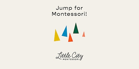 Spring  Open House / Information Session at Little City Montessori tickets